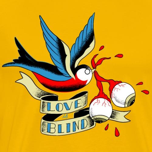 love is blind - T-shirt Premium Homme
