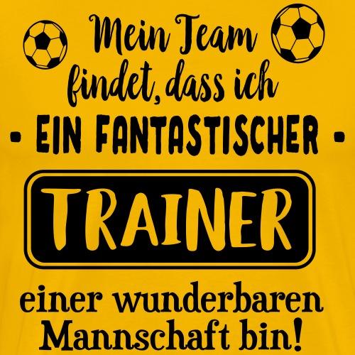 Trainer Geschenk Fußball Team Spieler Spruch - Männer Premium T-Shirt