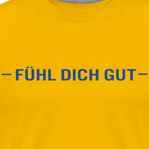 Fühl dich gut - Männer Premium T-Shirt