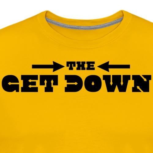 the get down - T-shirt Premium Homme
