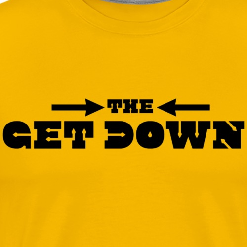 the get down - T-shirt Premium Homme