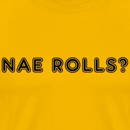 Nae Rolls - Men's Premium T-Shirt