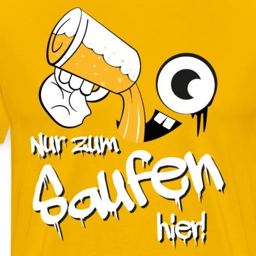 Nur zum Saufen hier - Männer Premium T-Shirt