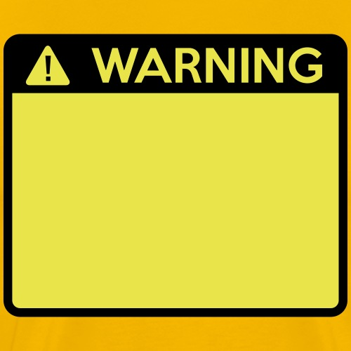 Warning Sign (2 colour) - Men's Premium T-Shirt