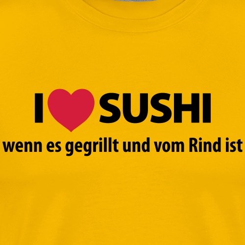 I love Sushi grillen Rind Fleisch Steak Kuh Fisch - Men's Premium T-Shirt