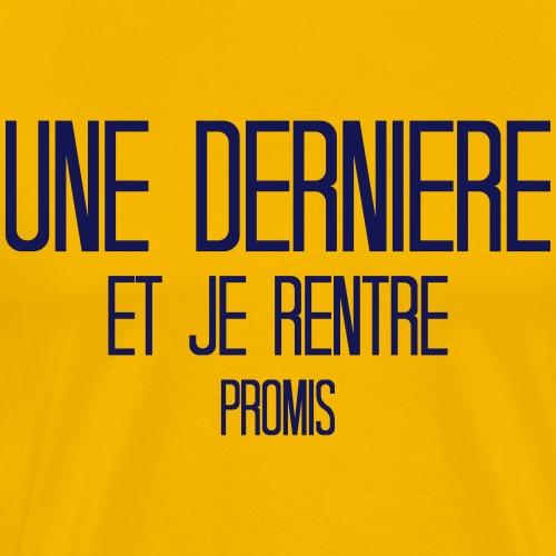 Derniere Et Je Rentre - T-shirt Premium Homme