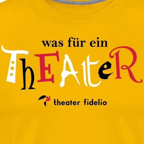 Was für ein Theater - Männer Premium T-Shirt