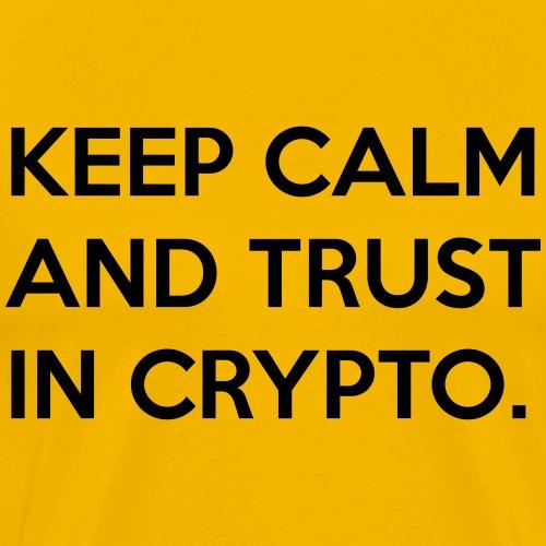 Keep calm and trust in crypto II | Black - Men's Premium T-Shirt
