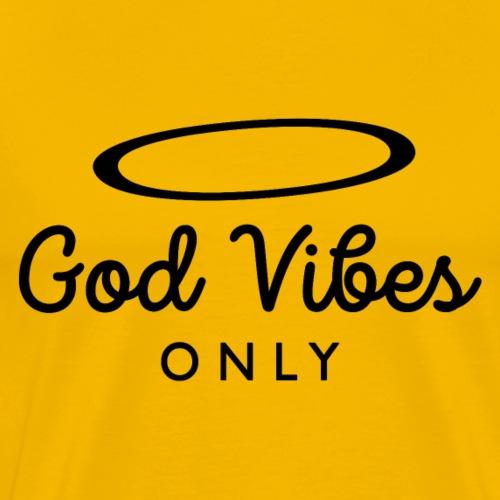 God Vibes Only N - Maglietta Premium da uomo