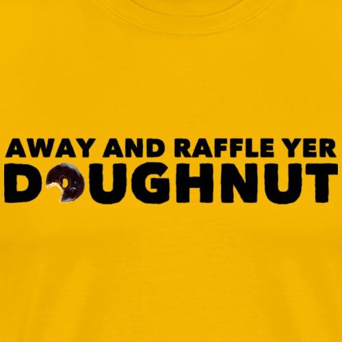 Raffle Yer Doughnut - Men's Premium T-Shirt