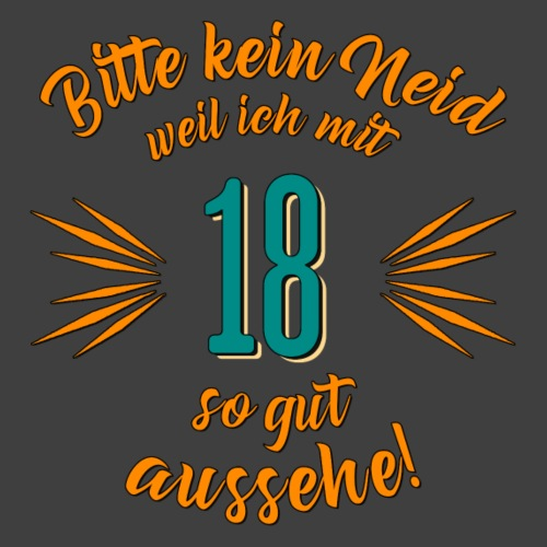 Geburtstag 18 - Bitte kein Neid petrol - Rahmenlos - Männer Premium T-Shirt