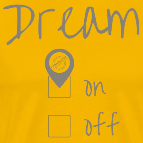 Dream On! | Terratrotter® | Taupe - Men's Premium T-Shirt
