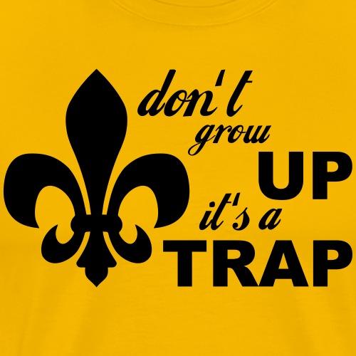 Don't grow up… Typo mit Lilie - Farbe frei wählbar - Männer Premium T-Shirt