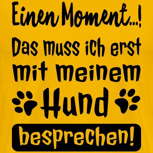 Lustige Hunde Sprüche - Mit Hund besprechen - Männer Premium T-Shirt