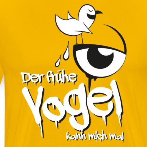 Der frühe Vogel kann mich mal... - Männer Premium T-Shirt