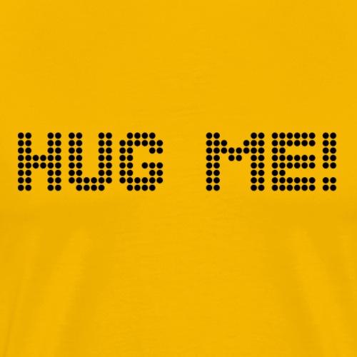 Hug me! - Männer Premium T-Shirt