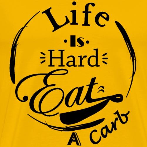 Donut T Shirt Life Is Hard Eat A Carb - Mannen Premium T-shirt