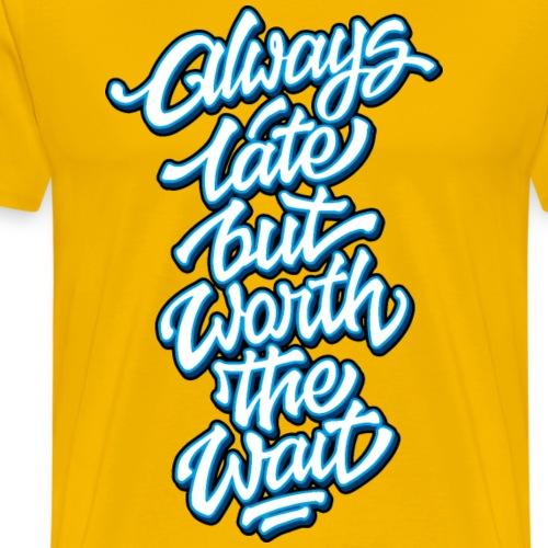 Always Late Typo 02 - Männer Premium T-Shirt