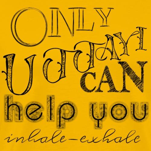 Only Ujjayi Can Help You - Männer Premium T-Shirt
