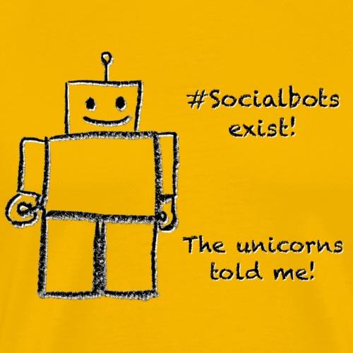 Social Bots exist! The unicorns told me! - Männer Premium T-Shirt