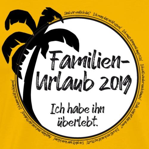 Familienurlaub 2019 - Männer Premium T-Shirt