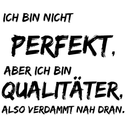 nicht perfekt qualitäter black