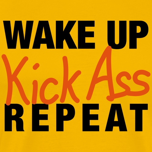 Wake up - Kick Ass - Repeat - Männer Premium T-Shirt