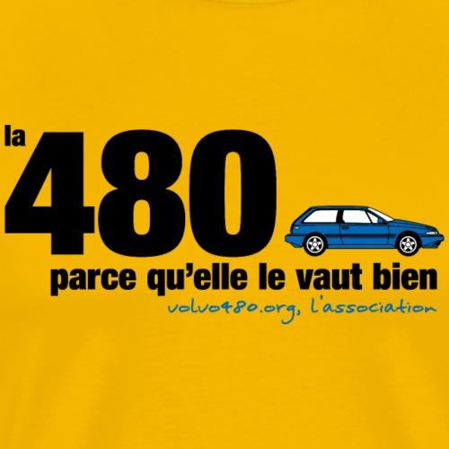 La 480 parce qu'elle le vaut bien - T-shirt Premium Homme