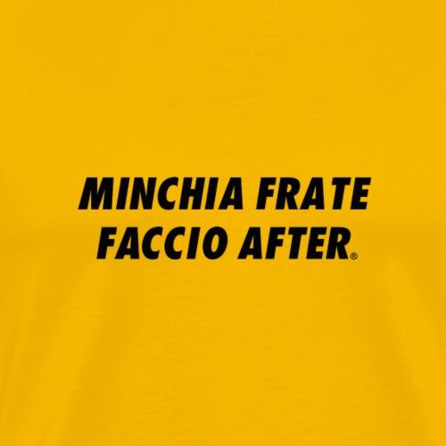 MINCHIA FRATE FACCIO AFTER ORIGINALS BRAND - Maglietta Premium da uomo