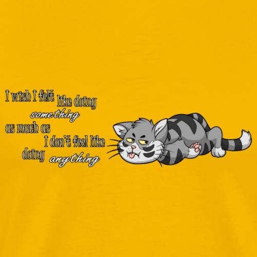 I Wish I Felt Like... (Horizontal) - Men's Premium T-Shirt