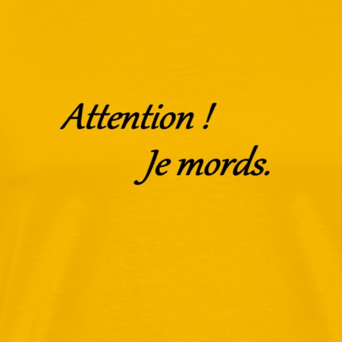 attention je mords - T-shirt Premium Homme