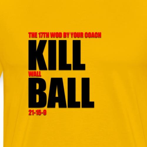 Kill Wall Ball - 21-15-9 - Camiseta premium hombre
