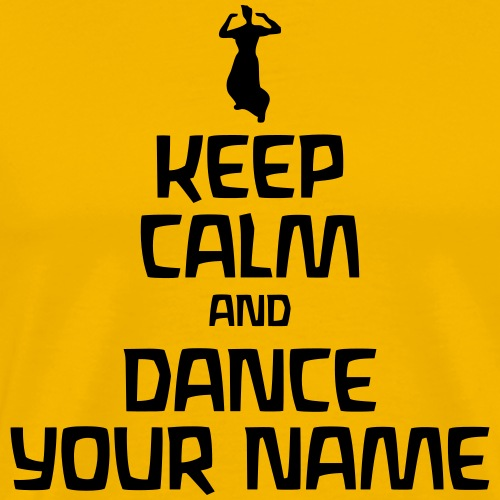 Keep Calm and Dance Your Name - Männer Premium T-Shirt