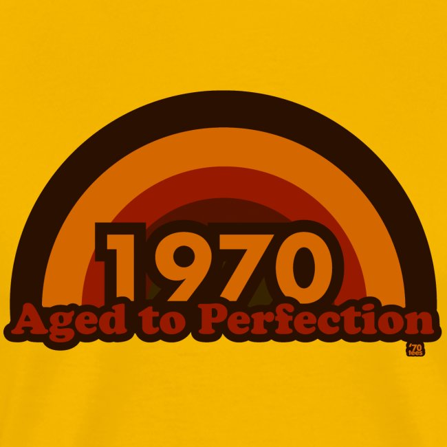 1970 aged to perfection 70tees