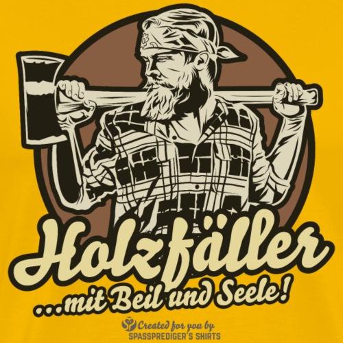 Holzfäller lustiger Spruch Mit Beil & Seele - Männer Premium T-Shirt