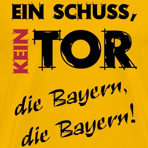 Ein Schuss kein Tor die Bayern - Männer Premium T-Shirt