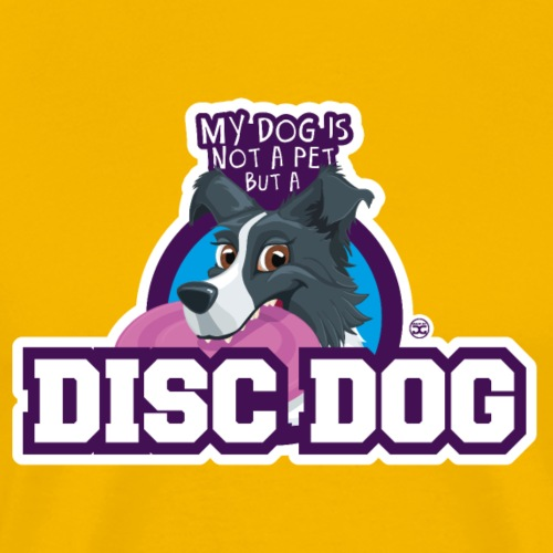 My dog is not a pet... But a Disc Dog - Men's Premium T-Shirt
