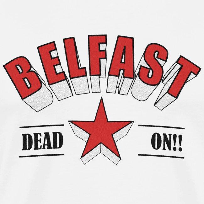 Belfast - Dead On!!