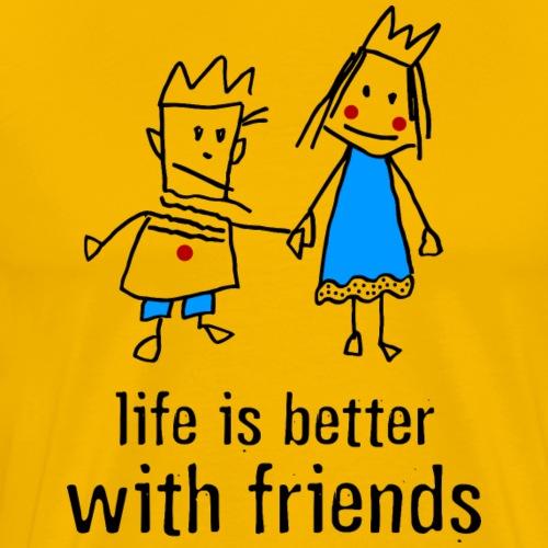 Life is better with friends. Königin Krone Freunde - Men's Premium T-Shirt