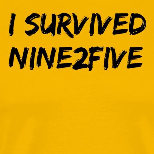 I survived9 to 5. Schwarz auf hellem Hintergrund. - Männer Premium T-Shirt