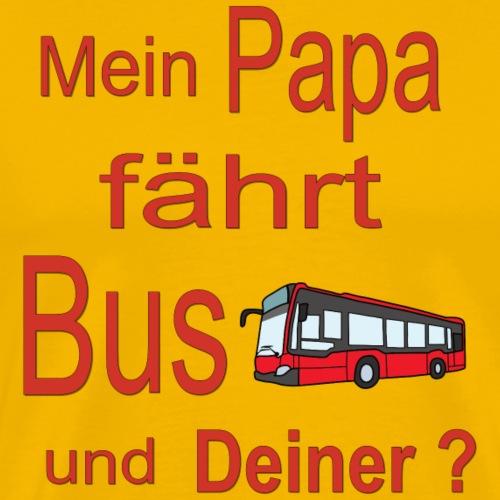 Mein Papa fährt Bus... - Männer Premium T-Shirt