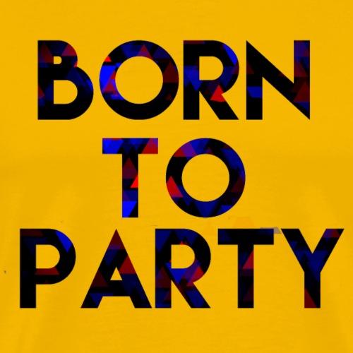 Born to Party - Men's Premium T-Shirt