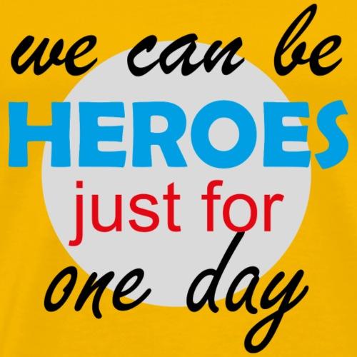 GHB Jeder kann für 1 Tag ein Held sein 190320181 - Männer Premium T-Shirt
