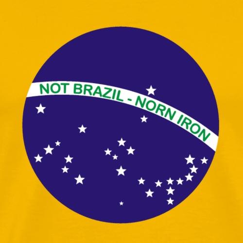 Not Brazil - Norn Iron (Brazil flag) - Men's Premium T-Shirt