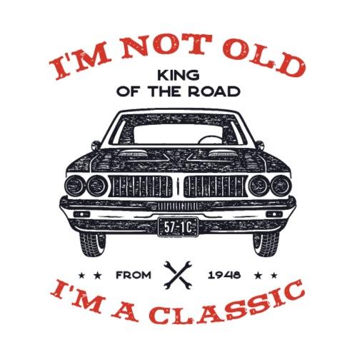 I m Not Old I m Classic
