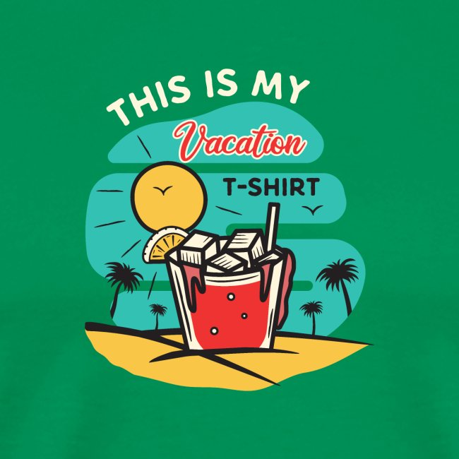 This is my Vacation T-Shirt