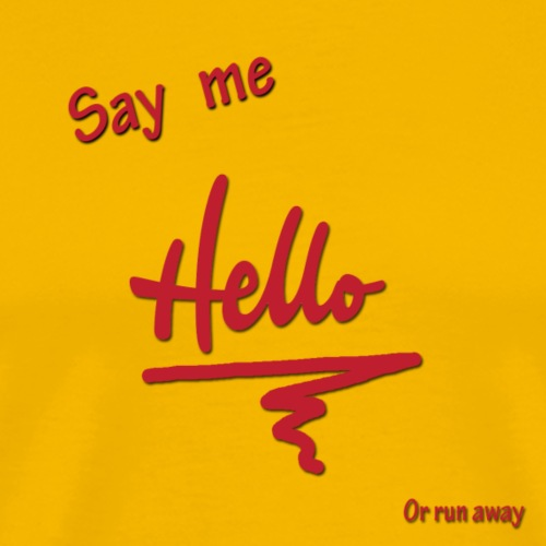 Say me Hello - T-shirt Premium Homme