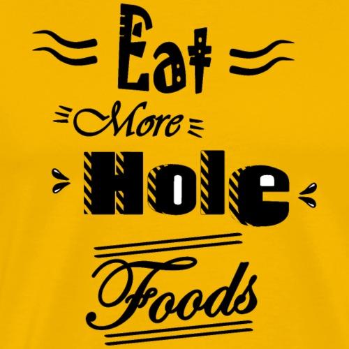 Donut T Shirt Eat More Hole Foods - Mannen Premium T-shirt