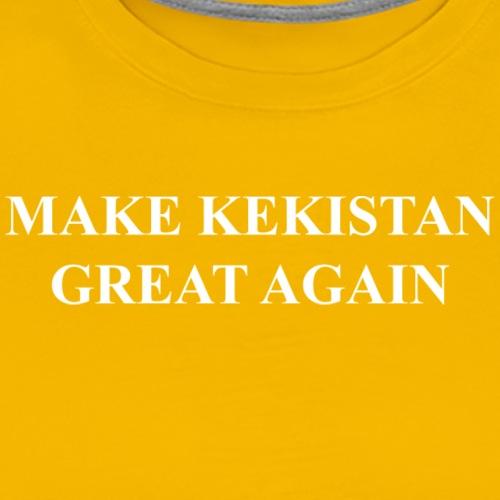 MAKE KEKISTAN GREAT AGAIN - Men's Premium T-Shirt