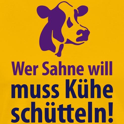 wer Sahne will muss Kühe schütteln Kuh Cow - Men's Premium T-Shirt